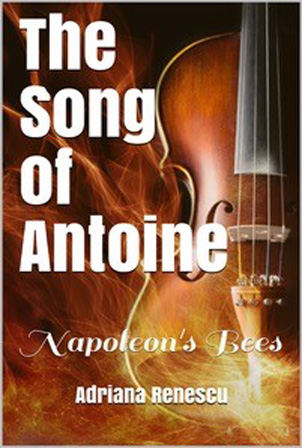 Adriana Renescu - The Song of Antoine: Book 2 - Napoleon's Bees cover